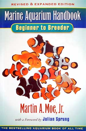 Marine Aquarium Handbook: Beginner to Breeder Revised &amp; Expanded Edition